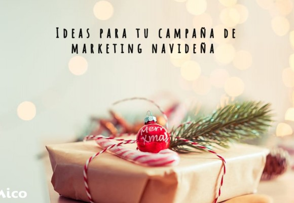 Ideas para tu campaña de marketing navideña