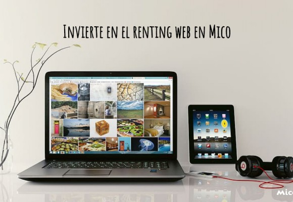 Invierte en el renting web en Mico