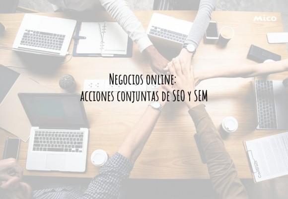 Negocios online: acciones conjuntas de SEO y SEM