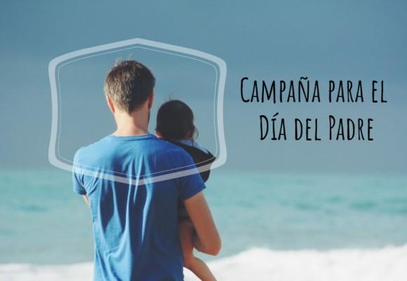Campaña para el Día del Padre