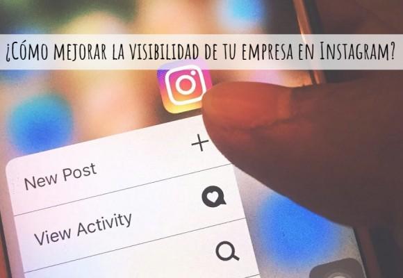 ¿Cómo mejorar la visibilidad de tu empresa en Instagram?