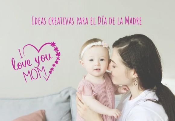 Ideas creativas para el Día de la Madre