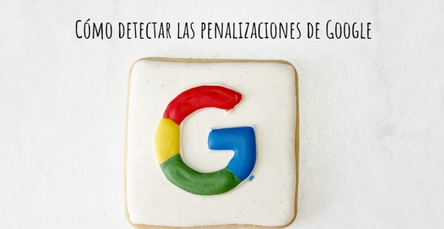 Cómo detectar las penalizaciones de Google